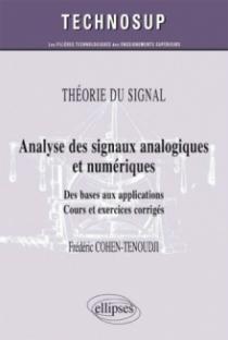 THÉORIE DU SIGNAL - Analyse des signaux analogiques et numériques - Des bases aux applications. Cours et exercices corrigés (Niveau B)