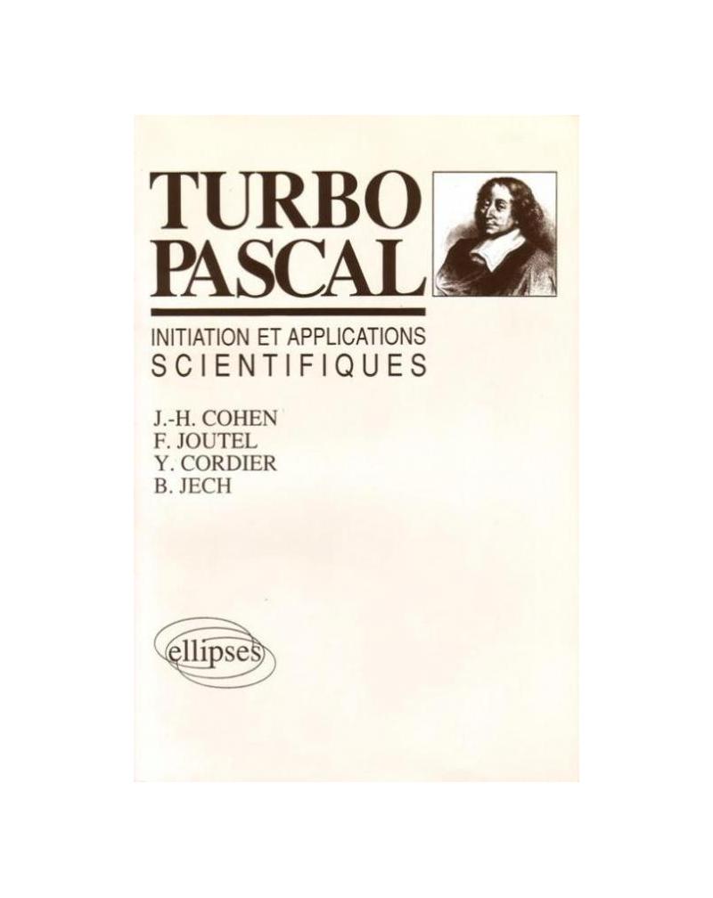 Turbo Pascal : initiations et applications scientifiques