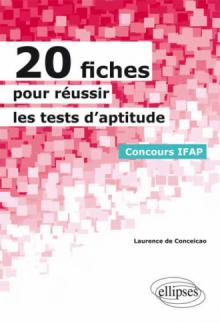 20 fiches pour réussir les tests d'aptitude - Concours IFAP