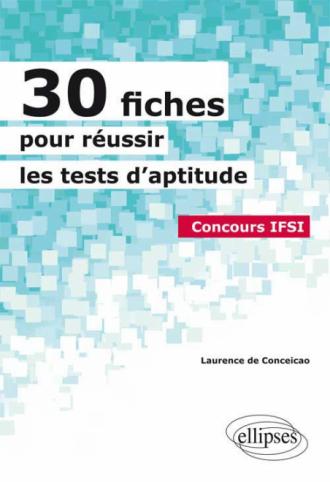 30 fiches pour réussir les tests d'aptitude - Concours IFSI