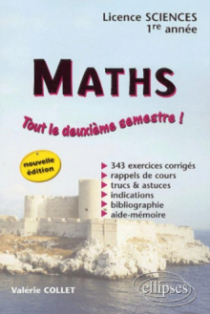 Mathématiques - Licence Sciences - 1re année 2e semestre - Nouvelle édition