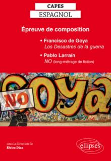 Épreuve de composition au CAPES d'espagnol : Francisco de Goya, Les Desastres de la guerra, Pablo Larraín, NO (long-métrage de fiction)