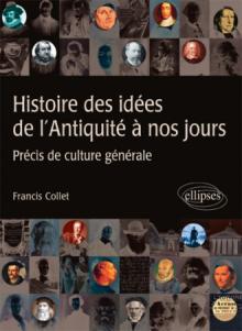 Histoire des idées de l'Antiquité à nos jours - Précis de culture générale