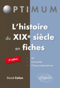 L'histoire du XIXe siècle en fiches - 3e édition