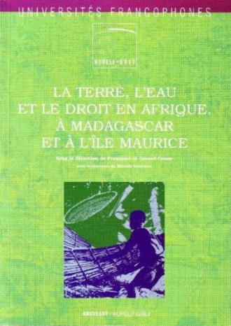 La terre, l'eau et le droit en Afrique, à Madagascar et à l'île Maurice