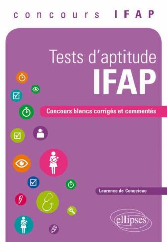 Tests d'aptitude d'Auxiliaire de puériculture. Concours blancs corrigés et commentés, concours IFAP