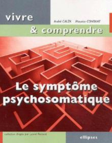 Le symptôme psychosomatique, Un langage du corps à décoder