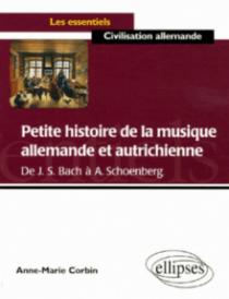 Petite histoire de la musique allemande et autrichienne (de J. S. Bach à A. Schoenberg)
