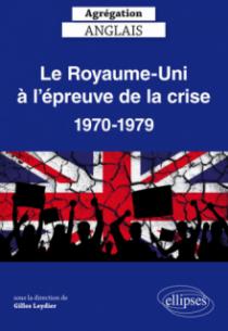 Le Royaume-Uni à l'épreuve de la crise, 1970-1979 - Agrégation anglais