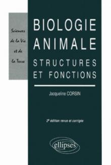 Biologie animale - Structures et fonctions, Nouvelle édition revue et corrigée