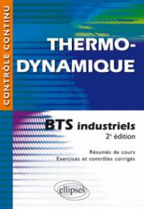 Thermodynamique - BTS industriels - 2e édition mise en conformité avec le nouveau programme