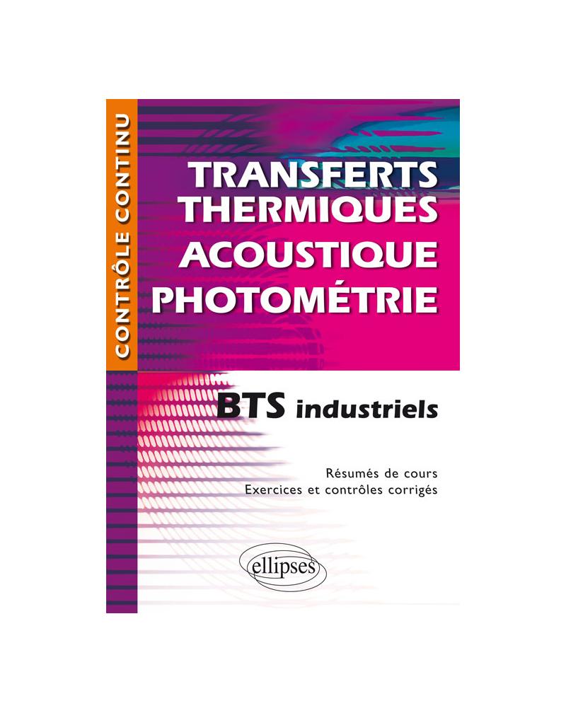 Transferts thermiques - Acoustique - Photométrie - BTS industriels