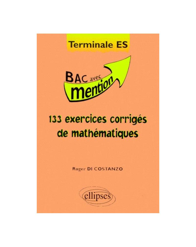 133 exercices corrigés de Mathématiques Terminale ES