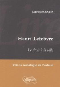 Lire Henri Lefebvre. Le droit à la ville. Vers la sociologie de l'urbain
