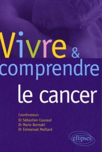 Vivre et comprendre le cancer