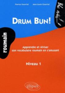 Drum Bun. Apprendre et réviser son vocabulaire roumain en s'amusant - Niveau 1