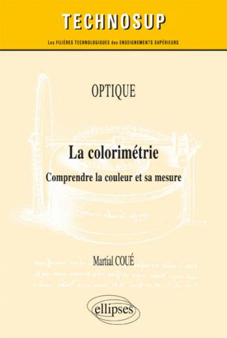 OPTIQUE - La colorimétrie - Comprendre la couleur et sa mesure (niveau C)