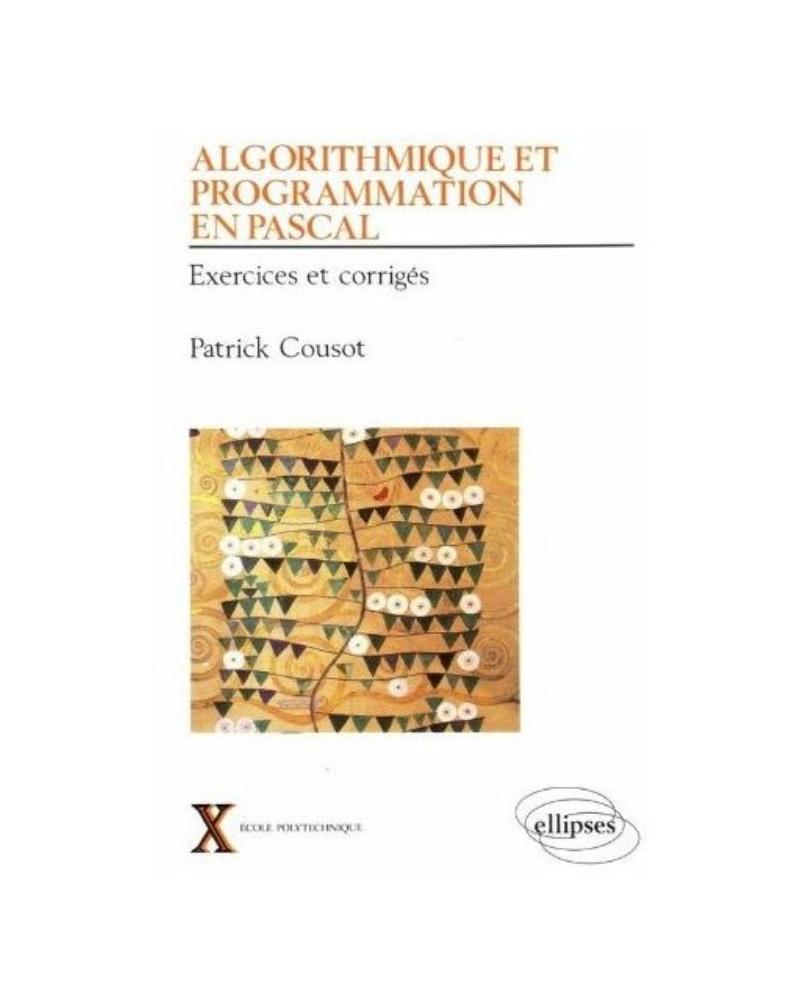 Algorithmique et programmation en Pascal - Volume 2 - Exercices corrigés