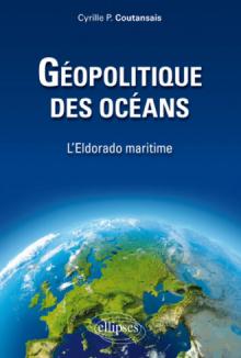 Géopolitique des océans. L'Eldorado maritime