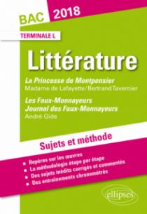 La Princesse de Montpensier, Madame de Lafayette/Bertrand Tavernier - Les Faux-Monnayeurs et Journal des Faux-Monnayeurs, Gide. Sujets et méthode. BAC L 2018
