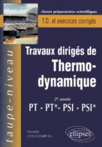 Thermodynamique PT-PT*-PSI-PSI* - Travaux dirigés avec rappels de cours et exercices corrigés