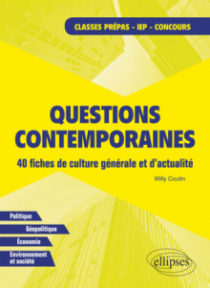 Questions contemporaines. 40 fiches de culture générale et d'actualité