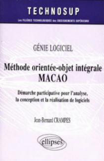 La méthode orientée-objet intégrale MACAO  - Génie logiciel - Niveau B