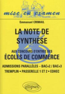note de synthèse aux concours d'entrée des écoles de commerce (La) —Admisions parallèles,— Bac + 2 / Bac +3, Tremplin, Passerelle 1 et 2 , Edhec
