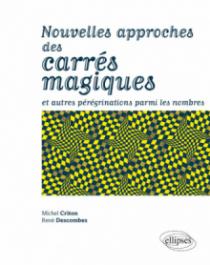 Nouvelles approches des carrés magiques et autres pérégrinations parmi les nombres