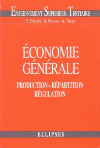 Économie générale - Production - Répartition - Régulation