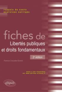 Fiches de Libertés publiques et Droits fondamentaux. Rappels de cours et exercices corrigés. 2e édition