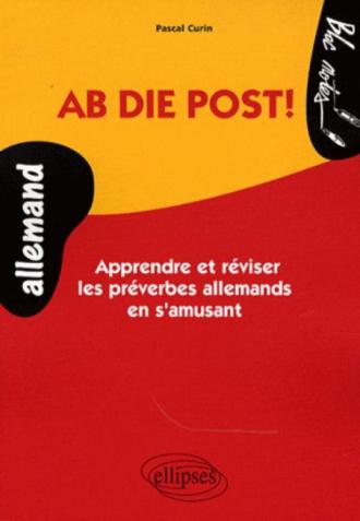 Ab die Post! Apprendre et réviser les préverbes allemand en s'amusant