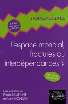 L'espace mondial, fractures ou interdépendances ?  2e édition mise à jour et refondue