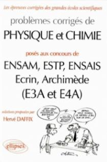 Physique et Chimie ENSAM, ESTP, ENSAIS, Ecrin, Archimède (E3A et E4A) - 1997-1999 - Problèmes corrigés