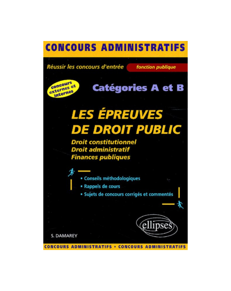 Les épreuves de droit public aux concours administratifs - catégories A et B