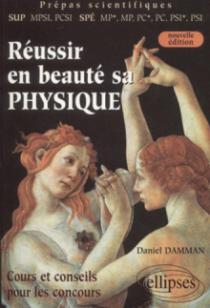 Réussir en beauté sa physique (MPSI-PCSI-MP*-MP-PC*-PC-PSI*-PSI) - Nouvelle édition