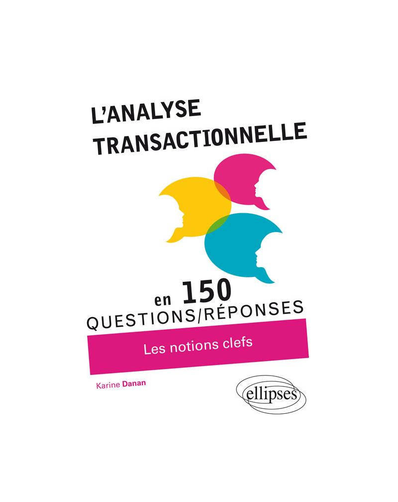 L'Analyse transactionnelle en 150 questions/réponses