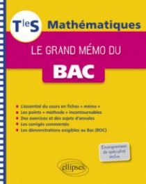 Mathématiques - Le grand mémo du Bac - Terminale S enseignements spécifique et de spécialité