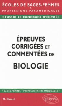 Épreuves corrigées et commentées de biologie