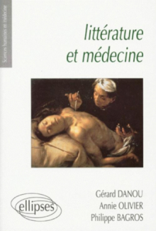 Littérature et médecine - Petite anthologie littéraire à l'usage des étudiants en médecine