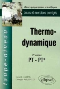 Thermodynamique PT-PT* - Cours et exercices corrigés