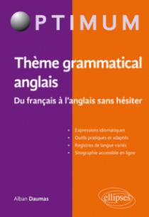 Thème grammatical anglais. Du français à l'anglais sans hésiter