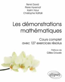 Les démonstrations mathématiques - Cours complet avec 127 exercices résolus