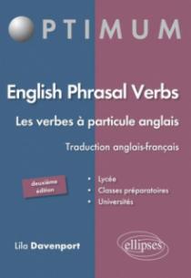 English Phrasal Verbs. Les verbes à particule en anglais. 2e édition