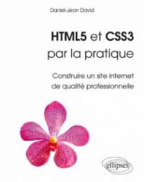 HTML5 et CSS3 par la pratique - Construire un site internet de qualité professionnelle
