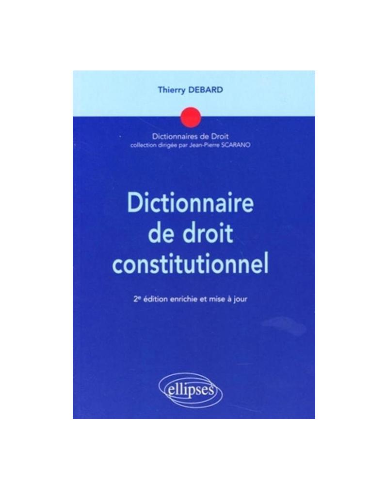 Dictionnaire de droit constitutionnel - 2e édition