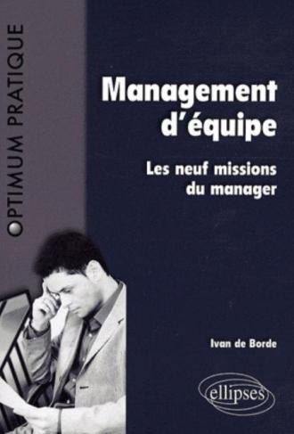 Management d'équipe. Les neuf missions du manager