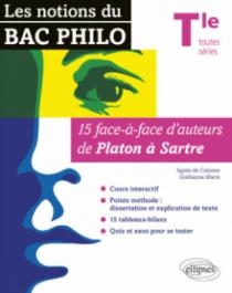 Les notions du BAC philo en débat - 15 face-à-face d'auteurs de Platon à Sartre