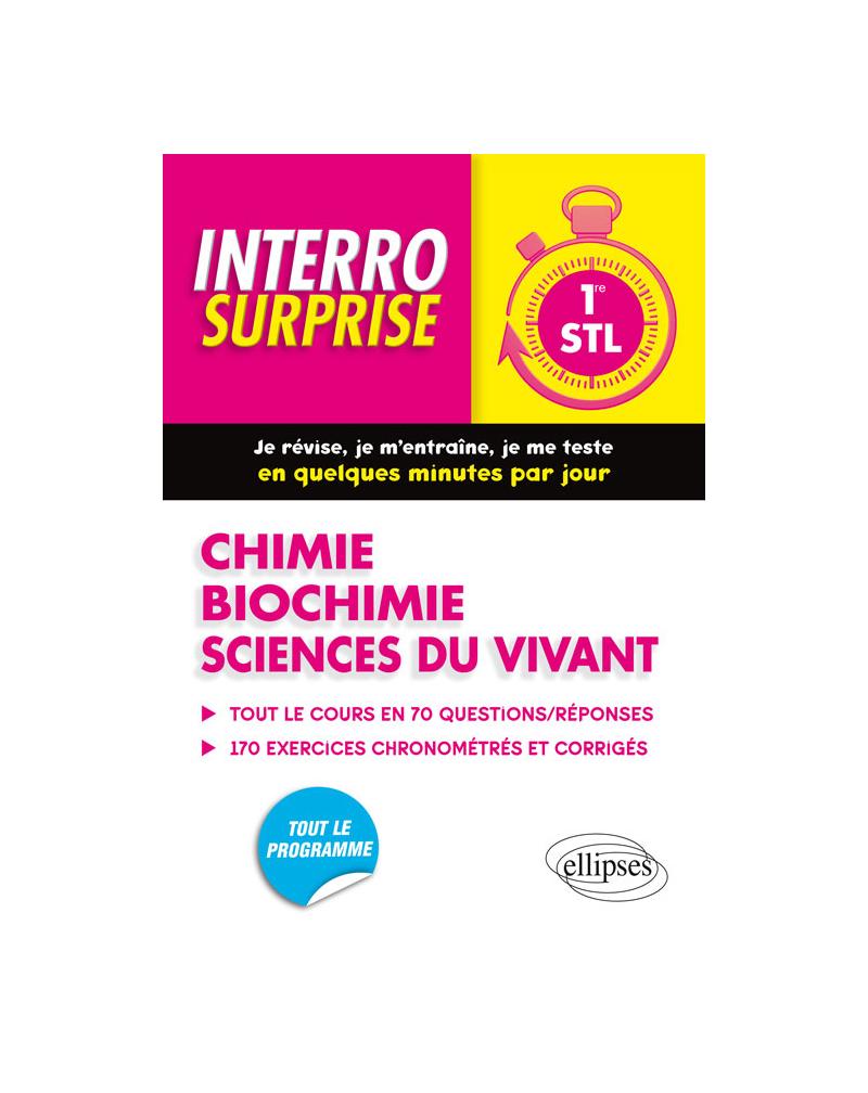 Chimie-Biochimie-Sciences du vivant 1re STL - Tout le cours en 70 questions/réponses et 200 exercices chronométrés et corrigés