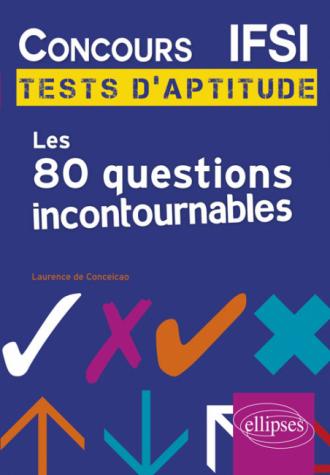 Concours IFSI : les 80 questions incontournables aux tests d'aptitude